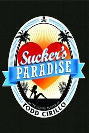 Sucker's Paradise. Ahhh.....